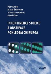 Inkontinence stolice a obstipace pohledem chirurga
